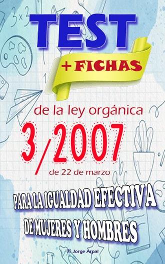 Test y Fichas de la ley orgánica 3/2007