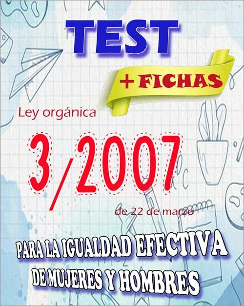 205 Test y 35 Fichas de Ley Orgánica 3/2007, de 22 de marzo, para la igualdad efectiva de mujeres y hombres pdf