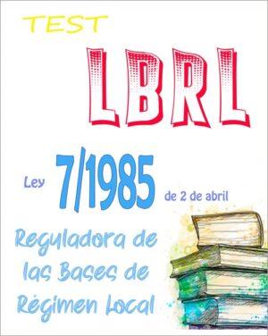 test ley 7/1985 de 2 de abril, reguladora de las Bases de Régimen Local