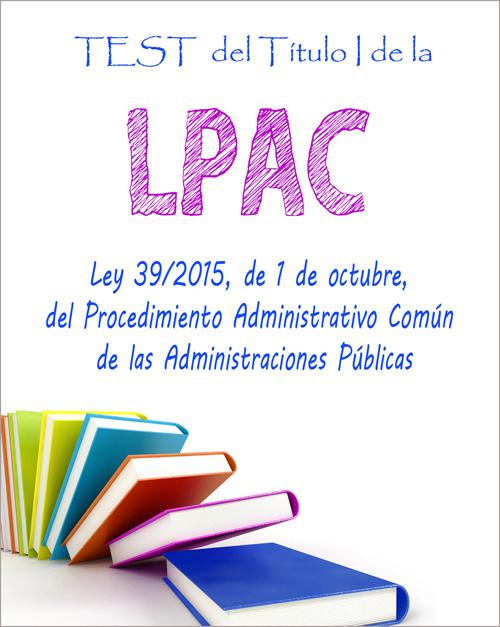 test titulo i Ley 39/2015, de 1 de octubre, del Procedimiento Administrativo Común de las Administraciones Públicas pdf