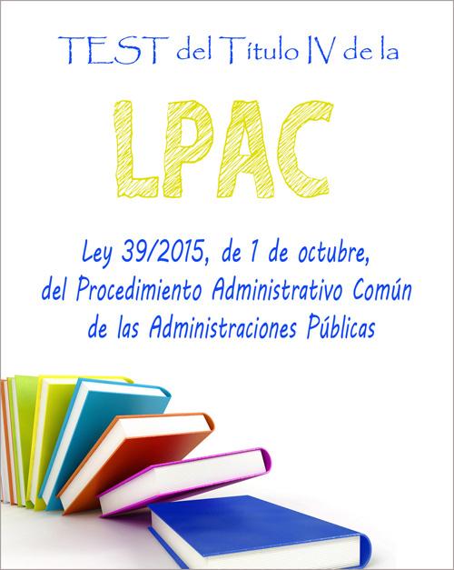 test titulo iv Ley 39/2015, de 1 de octubre, del Procedimiento Administrativo Común de las Administraciones Públicas pdf