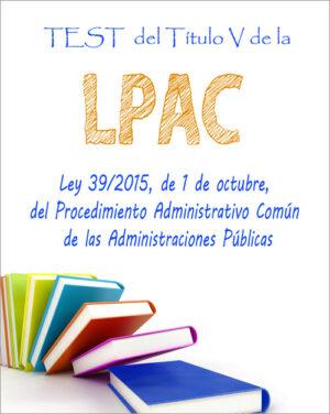 test titulo v Ley 39/2015, de 1 de octubre, del Procedimiento Administrativo Común de las Administraciones Públicas pdf