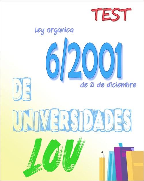 test de la ley orgánica de universidades 6/2001, LOU (PDF)