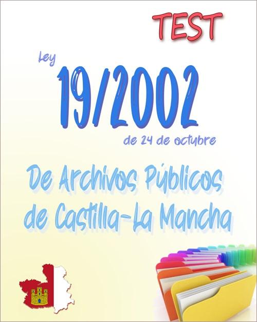 Test Ley 19/2002, de Archivos Públicos de Castilla-La Mancha PDF
