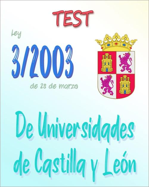 test ley universidades 3/2003 Castilla y León (PDF)
