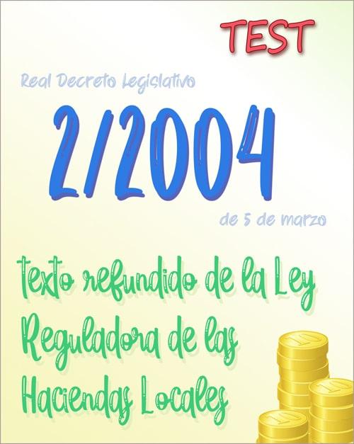 110 preguntas test Real Decreto Legislativo 2/2004, texto refundido de la Ley Reguladora de las Haciendas Locales