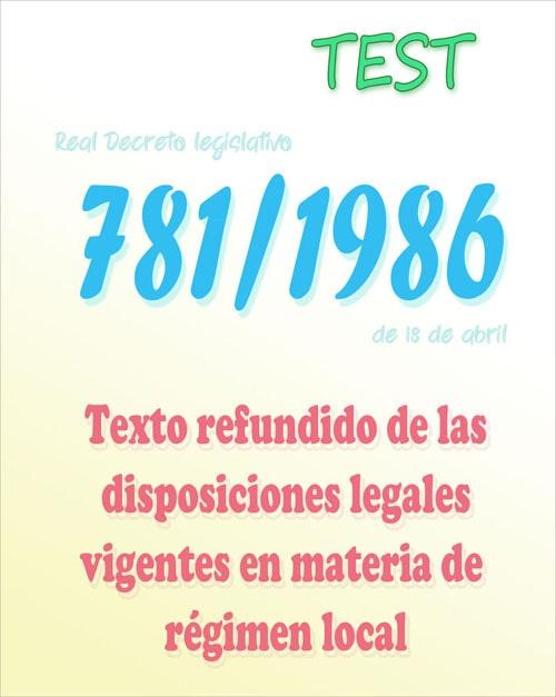 test Real Decreto Legislativo 781/1986, de las disposiciones legales vigentes en materia loca