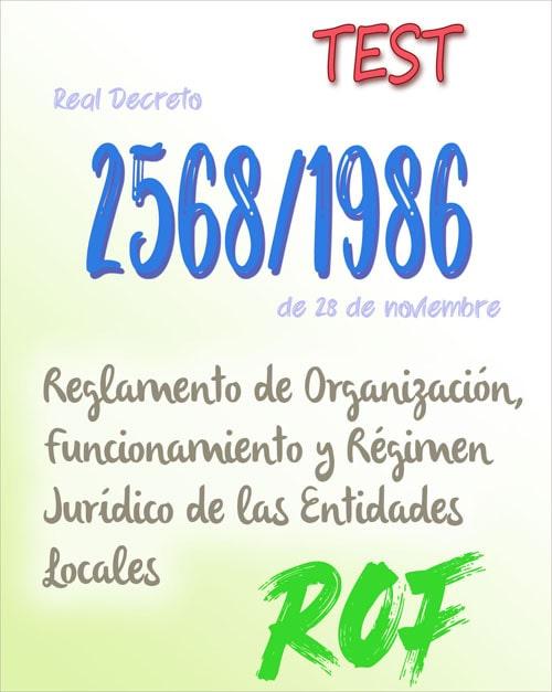 50 preguntas test Real Decreto 2568/1986, Reglamento de Organización, Funcionamiento y Régimen Jurídico