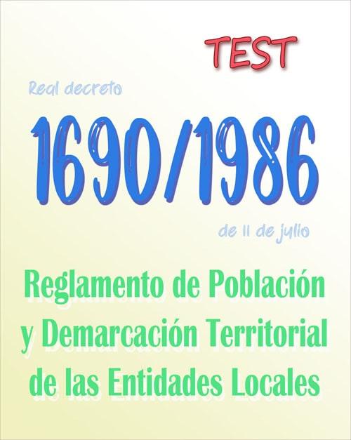 test Real Decreto 1690/1986, Reglamento de Población y Demarcación Territorial de las Entidades Locales