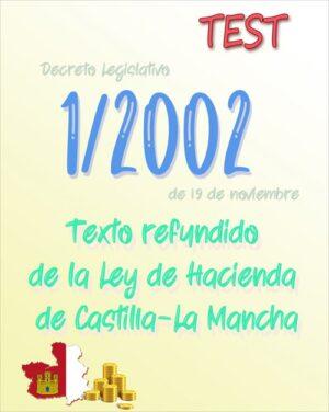 110 preguntas test Decreto Legislativo 1/2002, Ley de Hacienda de Castilla-La Mancha