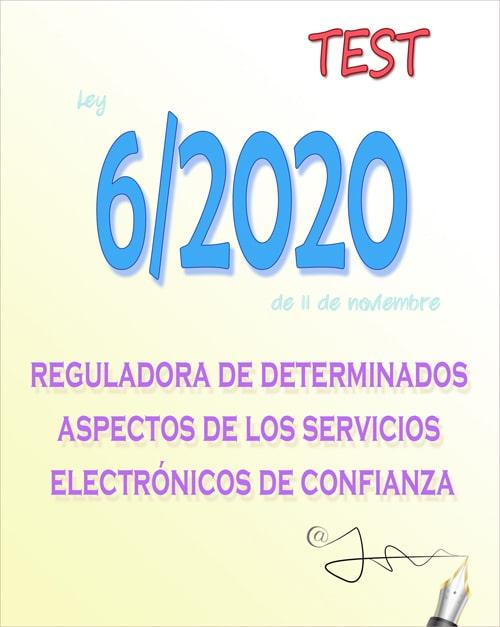 test Ley 6/2020, reguladora de determinados aspectos de los servicios electrónicos de confianza